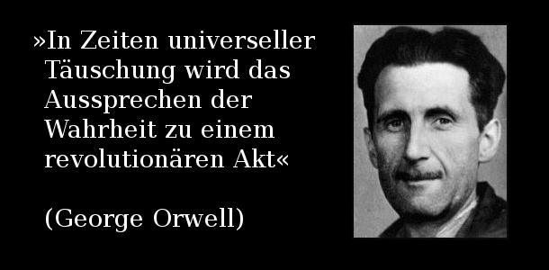 george-orwell-in-zeiten-der-universellen-tc3a4uschung